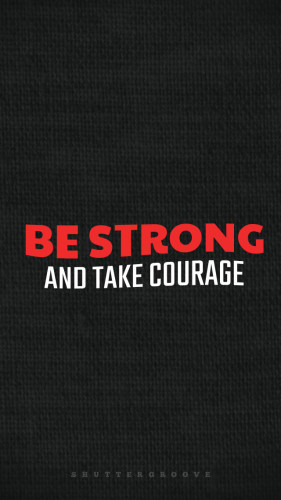 iPhone Wall Paper | Be Strong